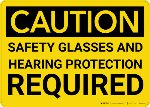Caution: PPE Safety Glasses and Hearing Protection Required - Wall Sign
