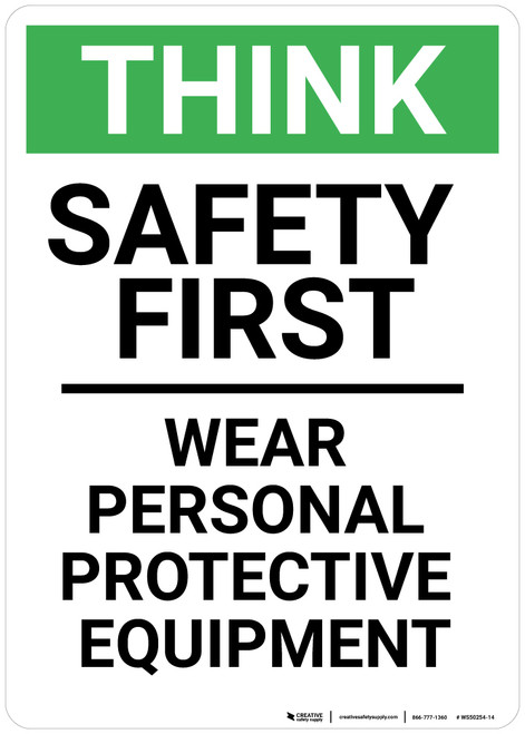 Think: Safety First Wear PPE - Wall Sign