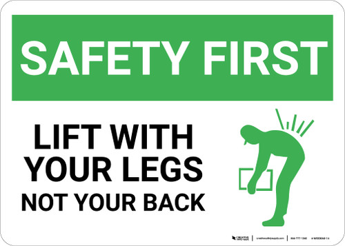 Safety First: Lift With Legs Not Your Back - Wall Sign