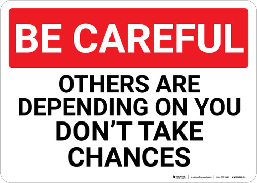 Be Careful: Others Depending On You - Wall Sign