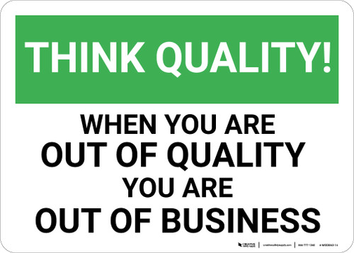 Think Quality: Out of Quality Out of Business - Wall Sign