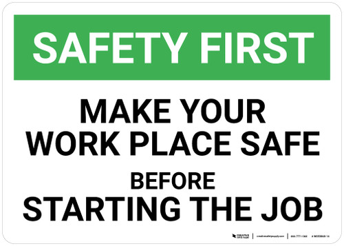 Safety First: Make You Work Place Safe Before Starting Job - Wall Sign
