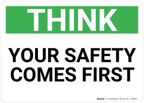 Think:Your Safety Comes First - Wall Sign