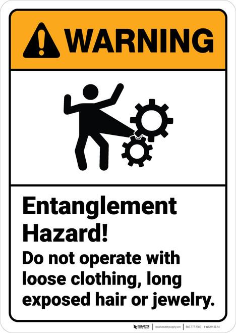 Warning: Entanglement Hazard Dont Operate Loose Clothing ANSI - Wall Sign