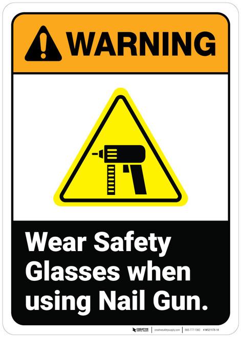 Warning: Wear Safety Glasses When Using Nail Gun ANSI - Wall Sign
