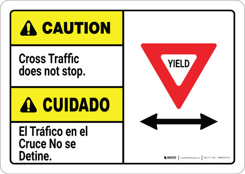 Caution: Cross Traffic Does Not Stop Bilingual ANSI - Wall Sign