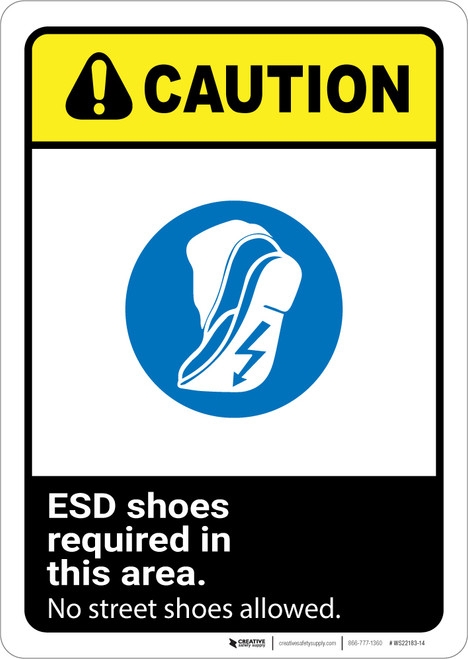 Caution: ESD Shoes Required No Street Shoes Allowed ANSI - Wall Sign