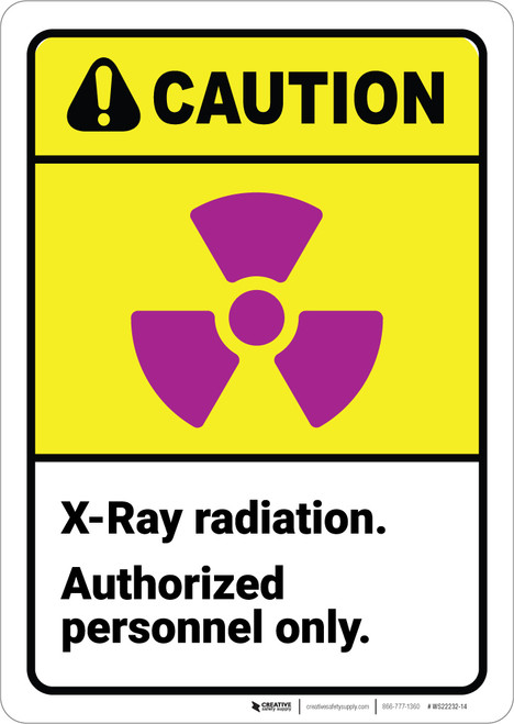Caution: X Ray Radiation ANSI - Wall Sign