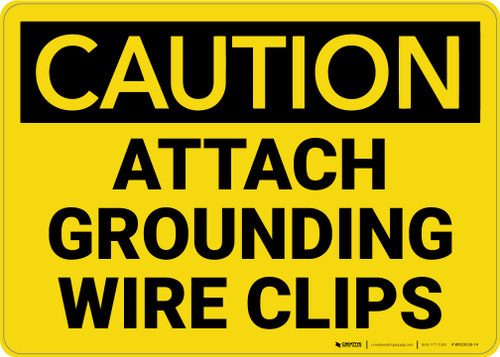 Caution: Attach Grounding Wire Clips - Wall Sign