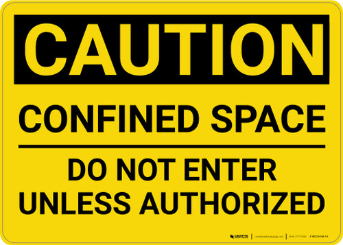 Caution: Confined Space Do Not Enter Unless Authorized - Wall Sign