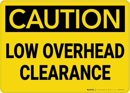 Caution: Low Overhead Clearance - Wall Sign