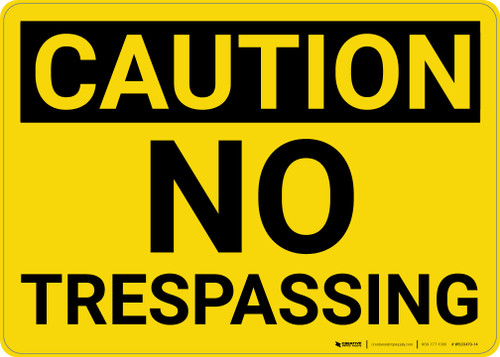 Caution: No Trespassing - Wall Sign