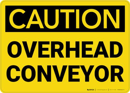 Caution: Overhead Conveyor - Wall Sign