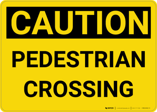 Caution: Pedestrian Crossing - Wall Sign