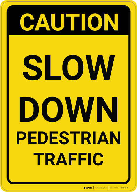 Caution: Slow Down Pedestrian Traffic - Wall Sign