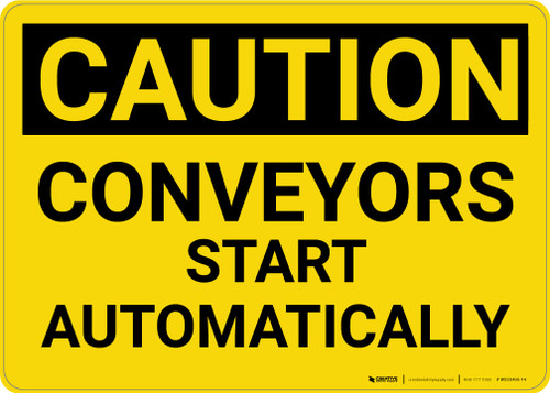Caution: Conveyors Start Automatically - Wall Sign