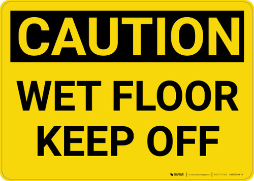 Caution: Wet Floor Keep Off - Wall Sign