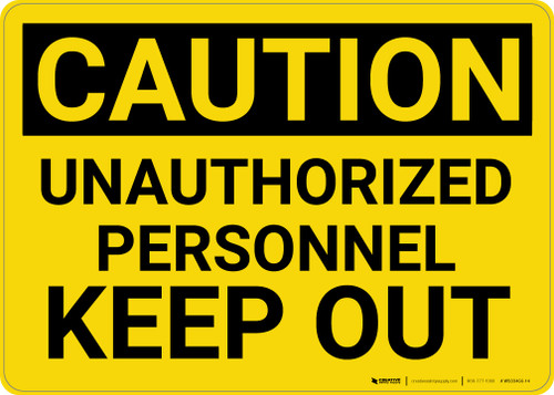 Caution: Unauthorized Personnel Keep Out - Wall Sign