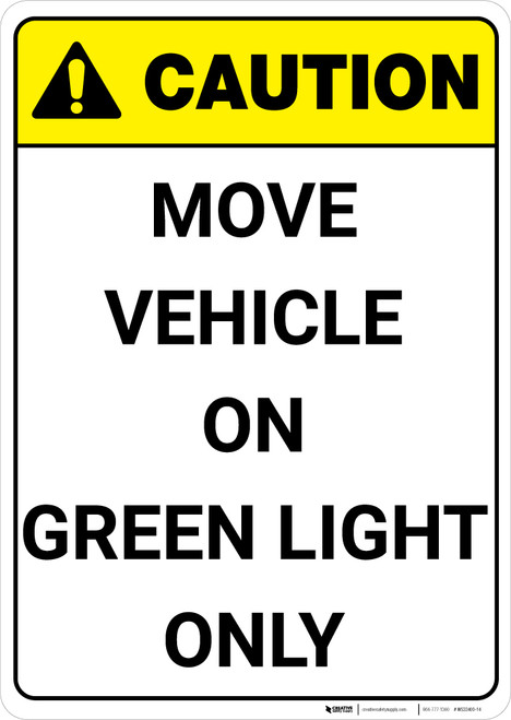 Caution: Move Vehicle On Green Light Only Vertical ANSI - Wall Sign