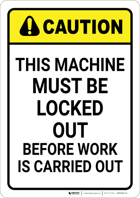 Caution: Machine Must be Locked Out Vertical ANSI - Wall Sign