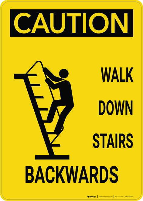 Caution: Walk Down Stairs Backward Vertical with Graphic - Wall Sign