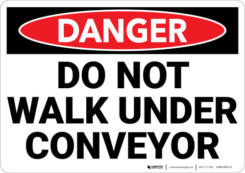 Danger: Do Not Walk Conveyor - Wall Sign