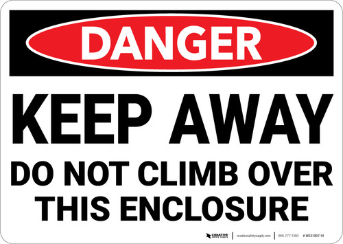 Danger: Keep Away Do Not Climb Enclosure - Wall Sign