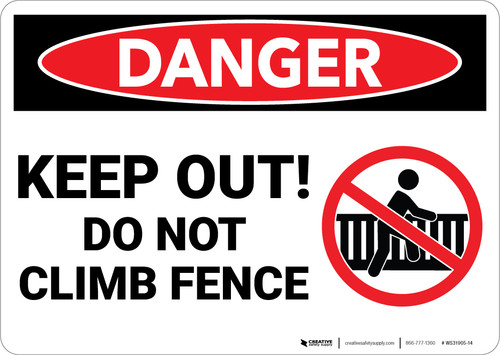 Danger: Keep Out Do Not Climb Fence Sign With Icon - Wall Sign