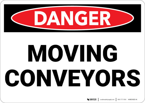 Danger: Moving Conveyors - Wall Sign
