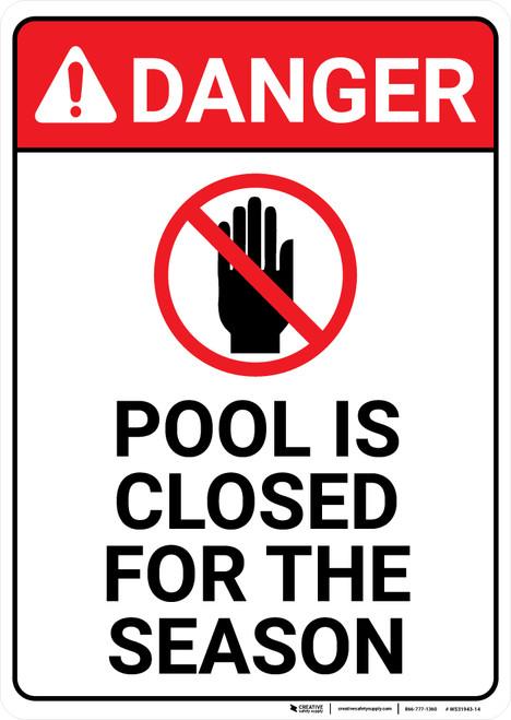 Danger: Pool Closed Season - Wall Sign