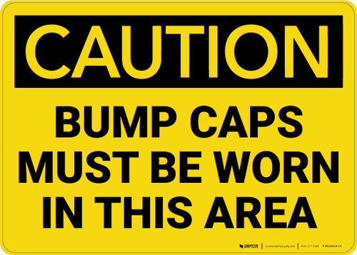 Caution: Bump Caps Worn Area - Wall Sign