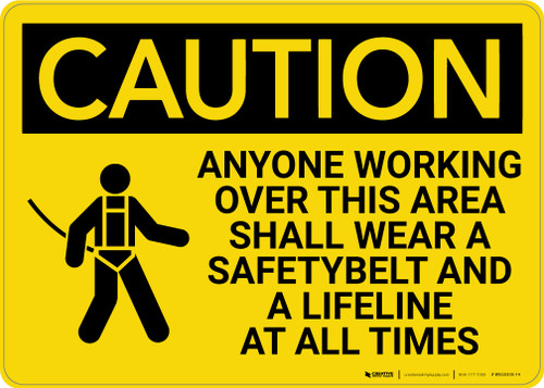 Caution: Wear A Safety Belt And A Lifeline At All Times with Graphic - Wall Sign