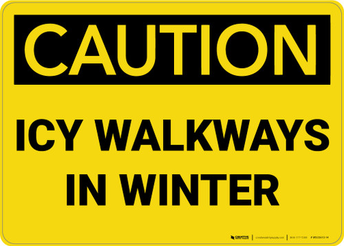 Caution: Icy Walkways in Winter - Wall Sign