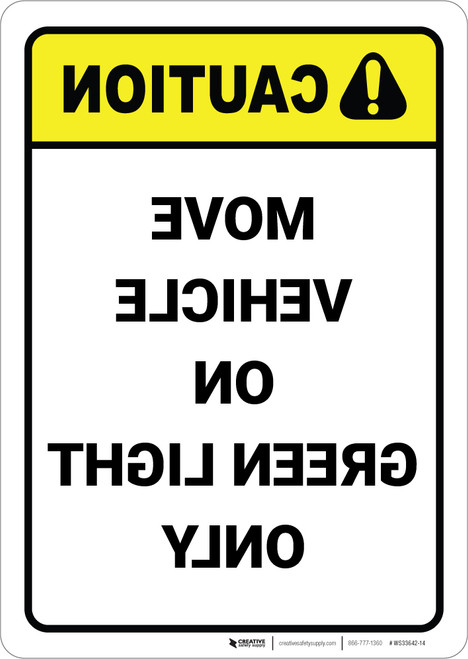 Caution: Move Vehicle On Green Light Only Mirrored - Wall Sign