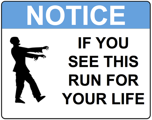 Notice If You See This Run Sign