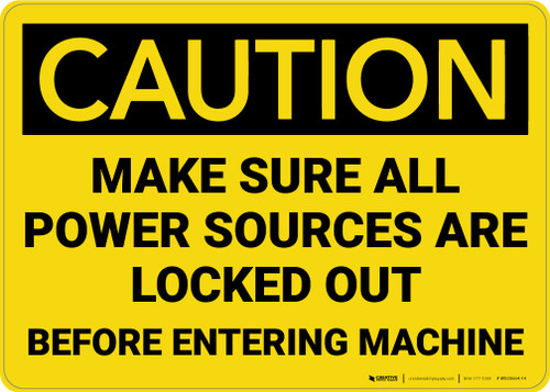 Caution: Make Sure All Power Sources are locked Out - Wall Sign