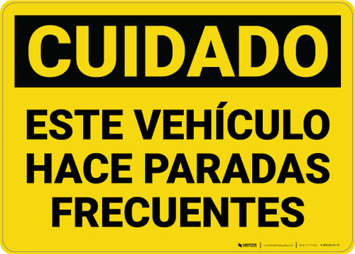 Caution: Vehicle Makes Frequent Stops Spanish - Wall Sign