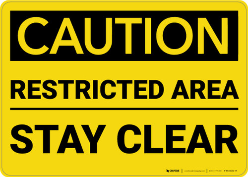Caution: Restricted Area Stay Clear - Wall Sign