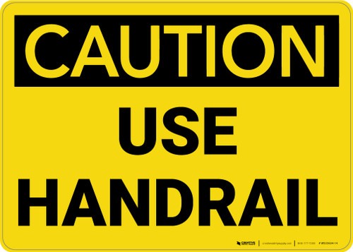 Caution: Use Handrail - Wall Sign