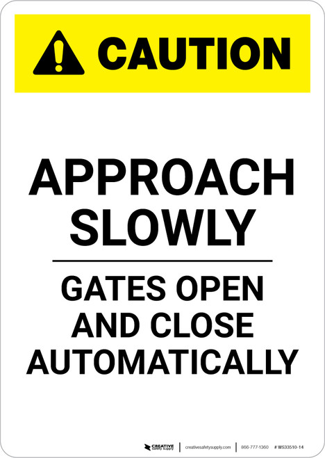 Caution: Approach Slowly Gates Open And Close Automatically Portrait - Wall Sign