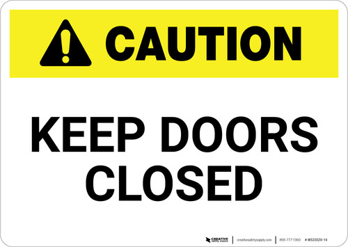 Caution: Keep Doors Closed - Wall Sign
