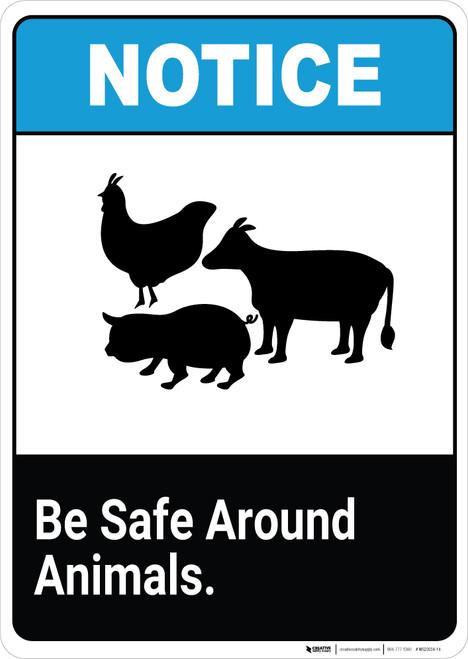 Notice: Be Safe Around Animals - Wall Sign