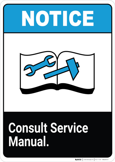 Notice: Consult Service Manual - Wall Sign