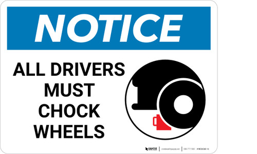 Notice: All Drivers Must Chock Wheels with Icon - Wall Sign