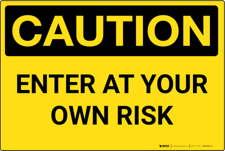 Caution Enter At Your Own Risk Wall Sign Creative
