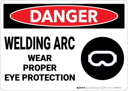 Danger: PPE Welding Arc Wear Eye Protection - Wall Sign