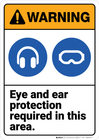 Warning Eye And Ear Protection Required In Area Ansi