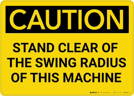 Caution Stand Clear Of The Swing Radius Of Machine Wall