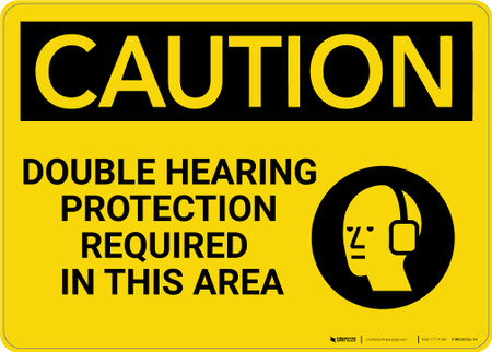 Caution Ppe Double Hearing Protection Required In This
