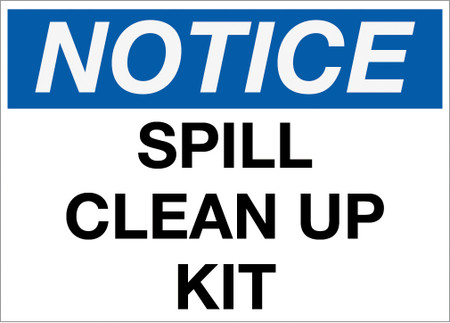 Notice Spill Clean Up Wall Sign Creative Safety Supply